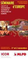 Dépliant: SÉMINAIRE d'EUROPE - L'UE ET LE MOUVEMENT OUVRIER ET POPULAIRE EN EUROPE (AVEC PARTICIPATION INTERNATIONALE)